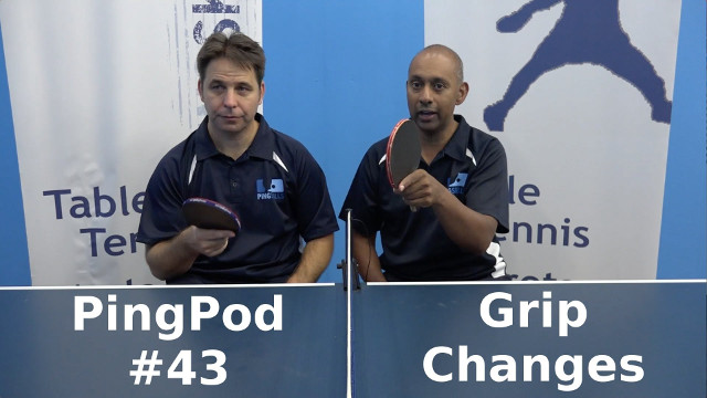 PingPod #43 Grip Changes Between Backhand and Forehand