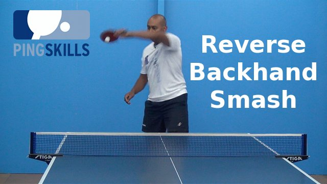 Reverse Backhand Smash